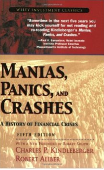 Manias, Panics, and Crashes: A History of Financial Crises (Wiley Investment Classics) Review