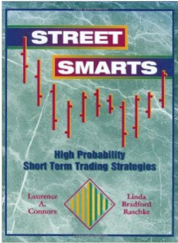 Street Smarts :High Probability Short-Term Trading Strategies Book Review